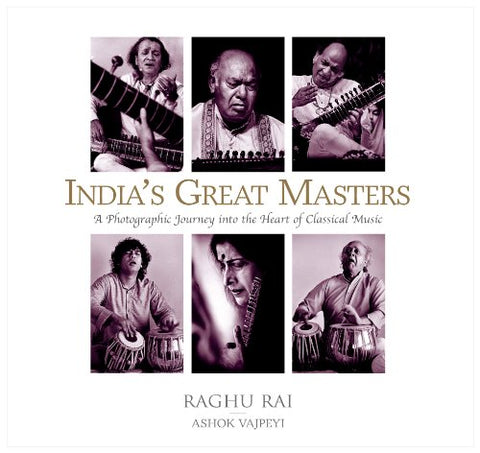 India's Great Masters:: A Photographic Journey Into The Heart Of Classical Music