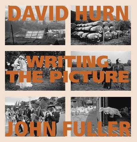 Writing the Picture by David Hurn (2010-06-04)