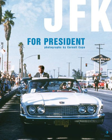 JFK For President: Photographs by Cornell Capa