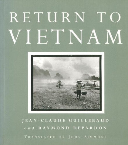 Return to Vietnam by Guillebaud, Jean-Claude, Depardon, Raymond (1994) Paperback