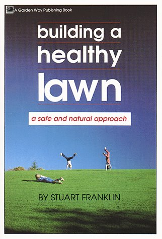 Building a Healthy Lawn: A Safe and Natural Approach