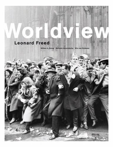 Leonard Freed: Worldview by William A. Ewing (3-Sep-2007) Hardcover