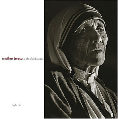 Mother Teresa: A Life Of Dedication