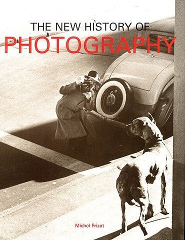 A New History of Photography by Frizot, Michel (1999) Hardcover