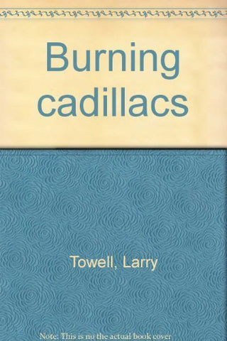 Burning Cadillacs - Larry Towell