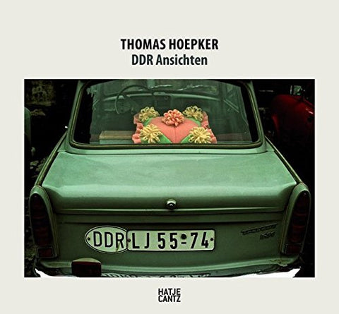 Thomas Hoepker: DDR Ansichten Views of a Vanished Country