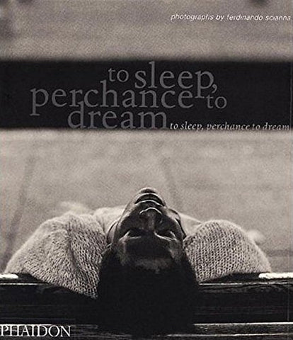 To sleep, perhance to dream. Ediz. illustrata