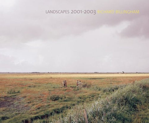 Landscapes: 2001-2003 - Richard Billingham
