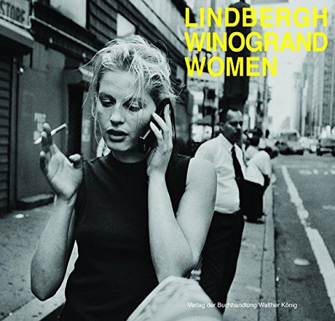 Peter Lindbergh / Garry Winogrand: Women