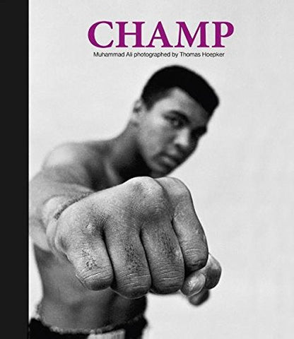 Champ: Muhammad Ali photographed by Thomas Hoepker