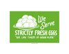 We Serve Strictly Fresh Eggs Vintage Diner Sign Print