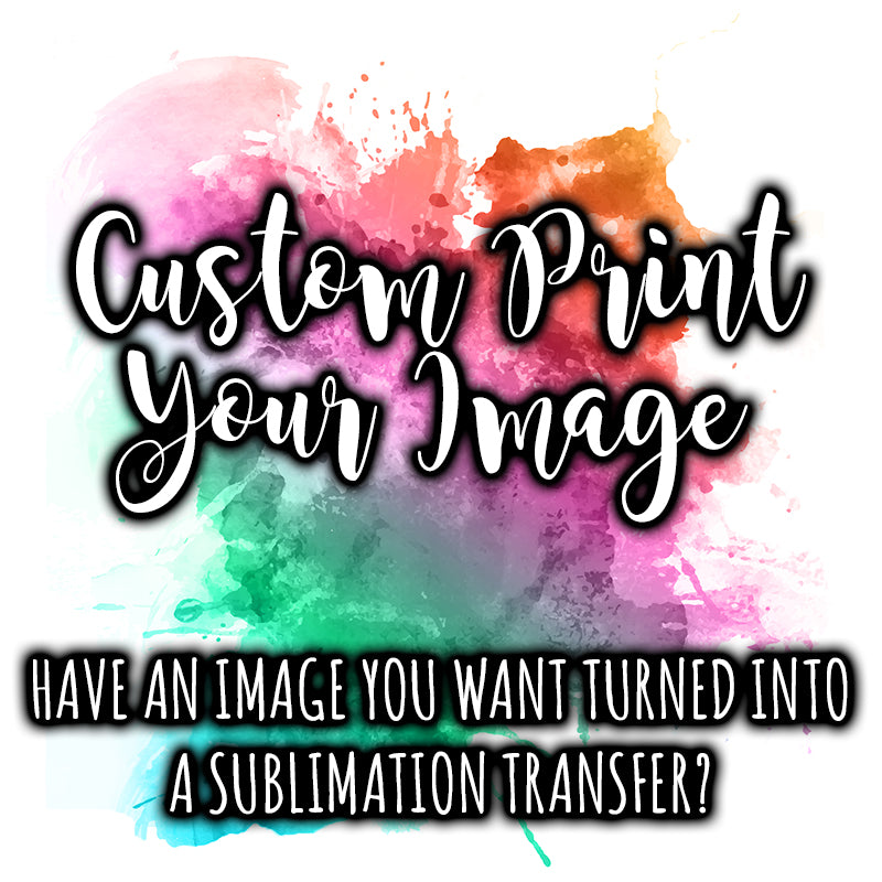 b9c1b7608babb Print My Image •• Custom Sublimation Transfers
