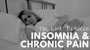 The Link Between Insomnia & Chronic Pain
