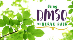 Using DMSO for Nerve Pain