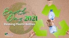 Earth Day 2021 - Reusing Plastic Bottles
