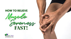 How To Relieve Muscle Soreness Fast!