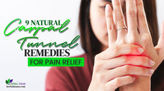 Natural Remedy for Carpal Tunnel: 9 Natural Carpal Tunnel Remedies for Pain Relief