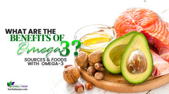 What Are the Benefits of Omega 3? How Much Omega 3 Per Day Should I Take? Sources Of Omega 3 & Foods With Omega 3