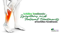 What is Achilles Tendinosis? Achilles Tendinosis Symptoms, Causes, & Natural Treatment Of Achilles Tendinosis