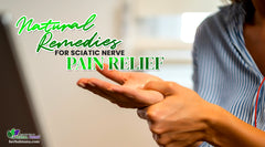 Sciatic Nerve Pain Relief Natural Remedies