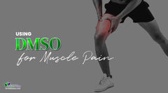 Using DMSO For Muscle Pain