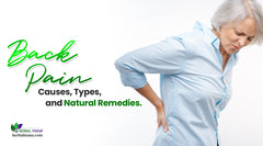 What Causes Back Pain? What are the different types of back pain & Natural Remedies that can help?