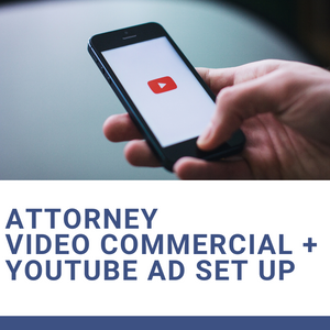 Attorney Video Commercial + YouTube Ad Set Up