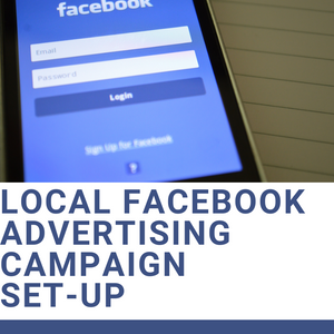 Local Facebook Advertising Campaign Set-Up