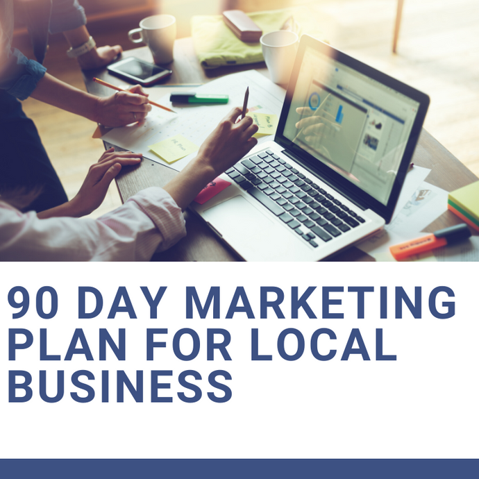 90 Day Marketing Plan for Local Business