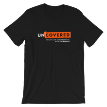 Be A Hero Uncovered T-Shirt