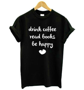 DRINK COFFEE READ BOOKS BE HAPPY Women's Cotton Short-sleeve T-Shirt