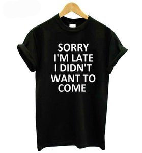 SORRY I'M LATE I DIDN'T WANT TO COME Women's Cotton Short-sleeve T-Shirt