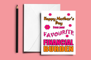 'FINANCIAL BURDEN' Mother's Day Folded Card