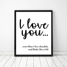 Load image into Gallery viewer, I love you more than...