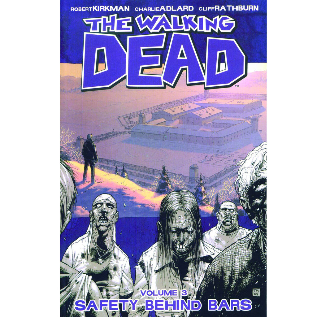 The Walking Dead, Vol. 3: Safety Behind Bars - Paperback