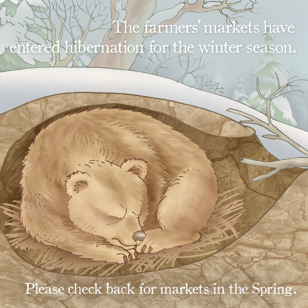 Farmers' Markets are hibernating, check back for future dates!