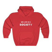 Load image into Gallery viewer, We Live In A Society Hoodie - Dankest Meme Merch