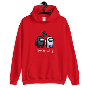 I Like Ya Cut G Among Us Hoodie