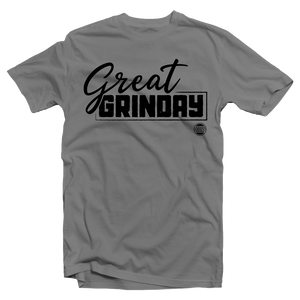 GREAT GRINDAY T-Shirt