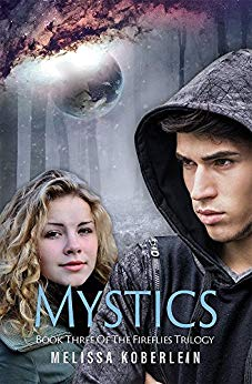 Mystics (Fireflies Book 3) by Melissa Koberlein