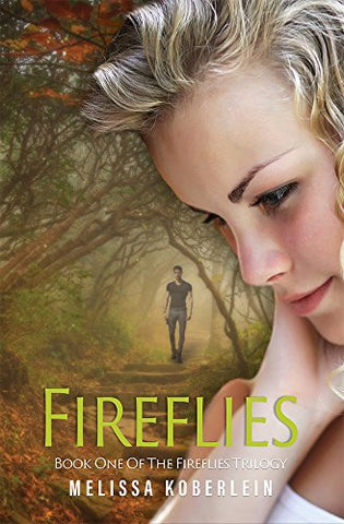 Fireflies: Book 1 by Melissa Koberlein