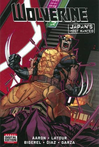 Wolverine: Japan's Most Wanted by Aaron, Latour, Bigerel, Diaz, Garza