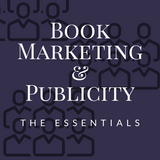 Book Marketing and Publicity: The Essentials