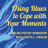 Using Blues to Cope With Your Moments