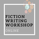 Fiction Writing Workshop: Online Workshop!