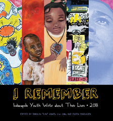 I Remember 2018: Indianapolis Youth Write About Their Lives