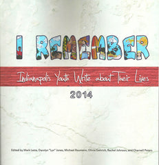 I Remember: Indianapolis Youth Write about Their Lives 2014