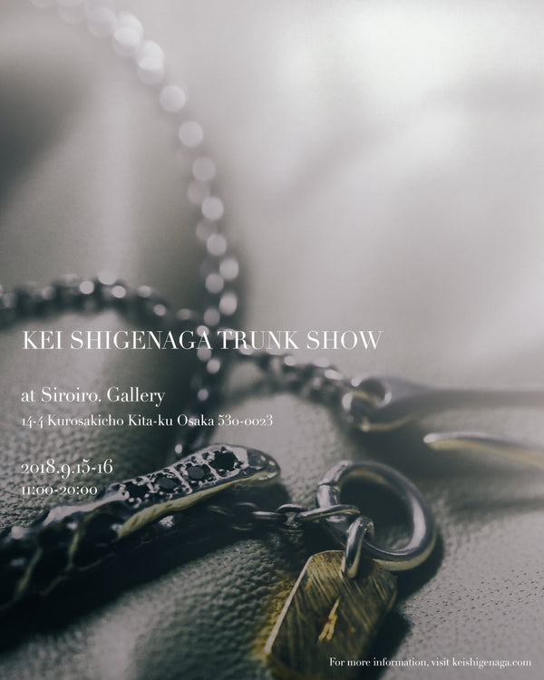 TRUNK SHOW at KUROSAKICHO, OSAKA