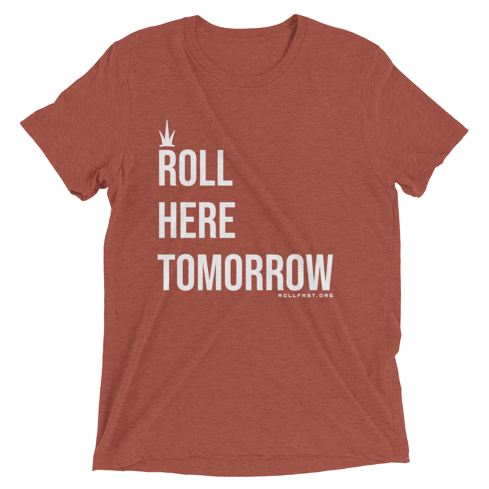 Roll Here Tomorrow