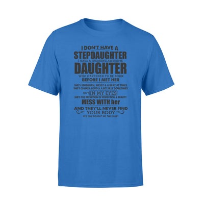 I Don't Have Daughter I Have Awesome Step Daughter Shirt - Bonus Dad Shirt